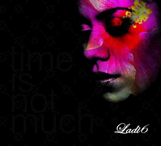 Ladi 6 - Time Is Not Much